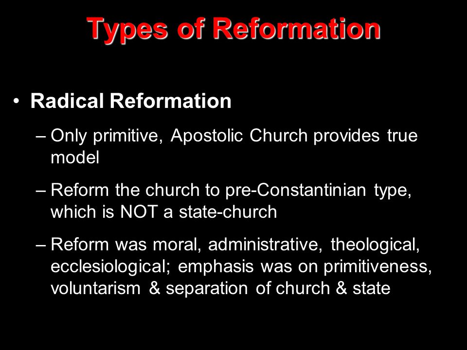 Types of Reformation Radical Reformation