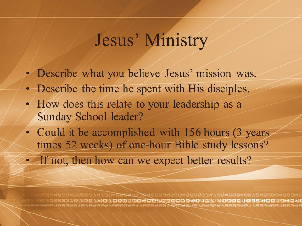 Jesus' Ministry Describe what you believe Jesus' mission was.