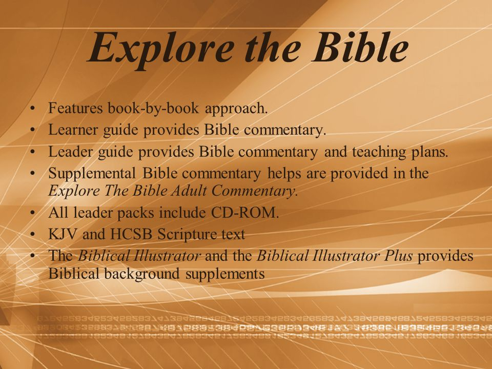 Explore the Bible Features book-by-book approach.