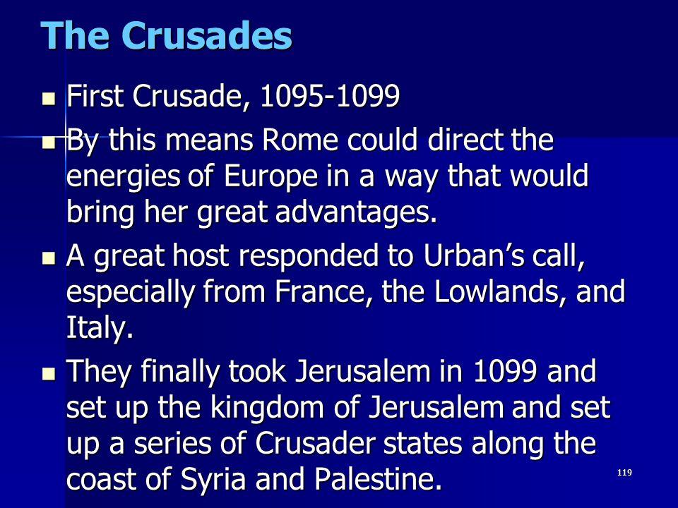 The Crusades First Crusade, 1095-1099