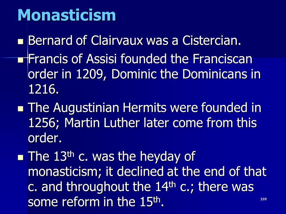 Monasticism Bernard of Clairvaux was a Cistercian.