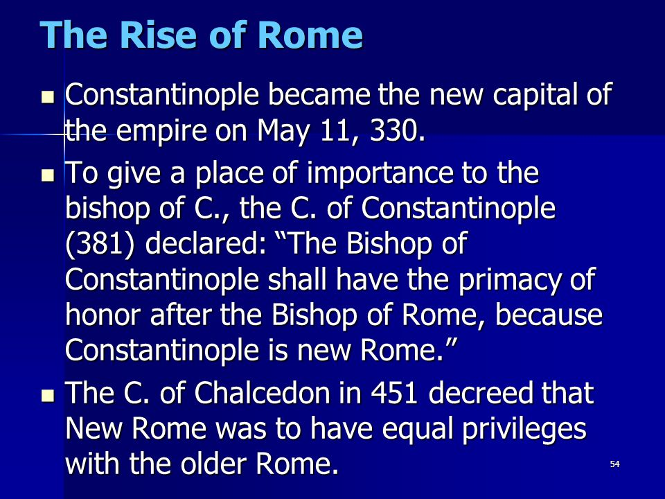 The Rise of Rome Constantinople became the new capital of the empire on May 11, 330.