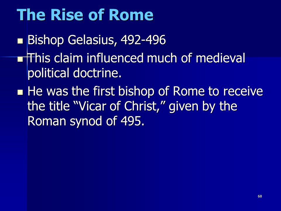 The Rise of Rome Bishop Gelasius, 492-496
