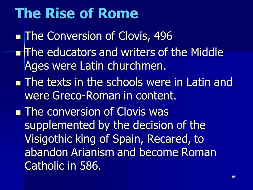 The Rise of Rome The Conversion of Clovis, 496