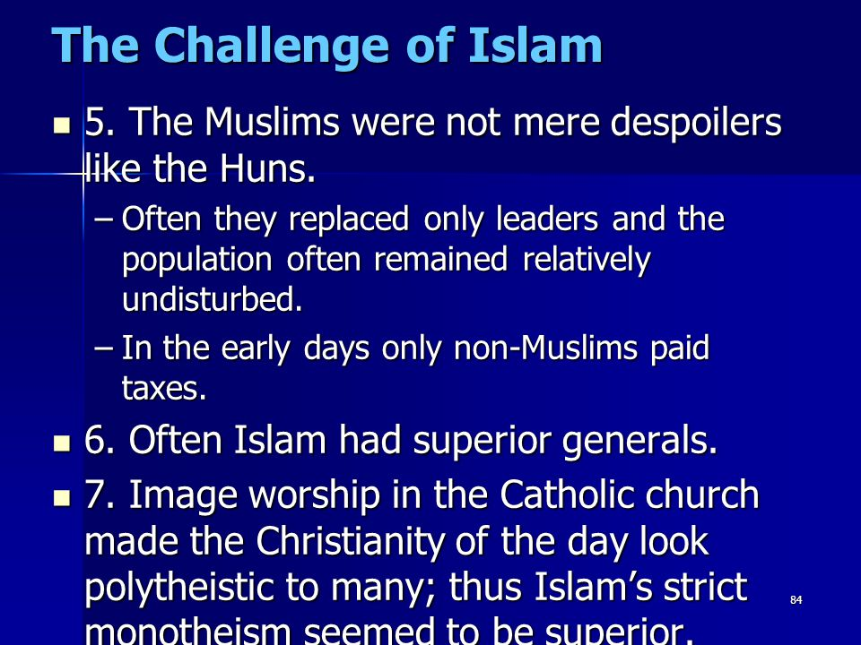 The Challenge of Islam 5. The Muslims were not mere despoilers like the Huns.
