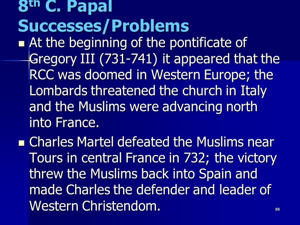 8th C. Papal Successes/Problems