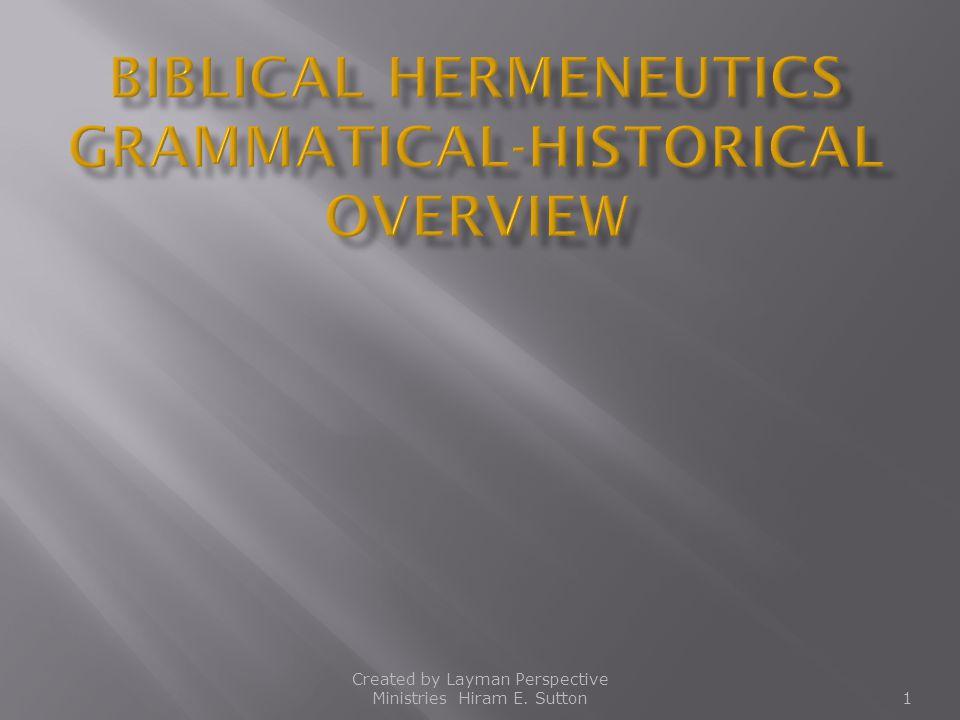 Biblical Hermeneutics Grammatical-Historical Overview