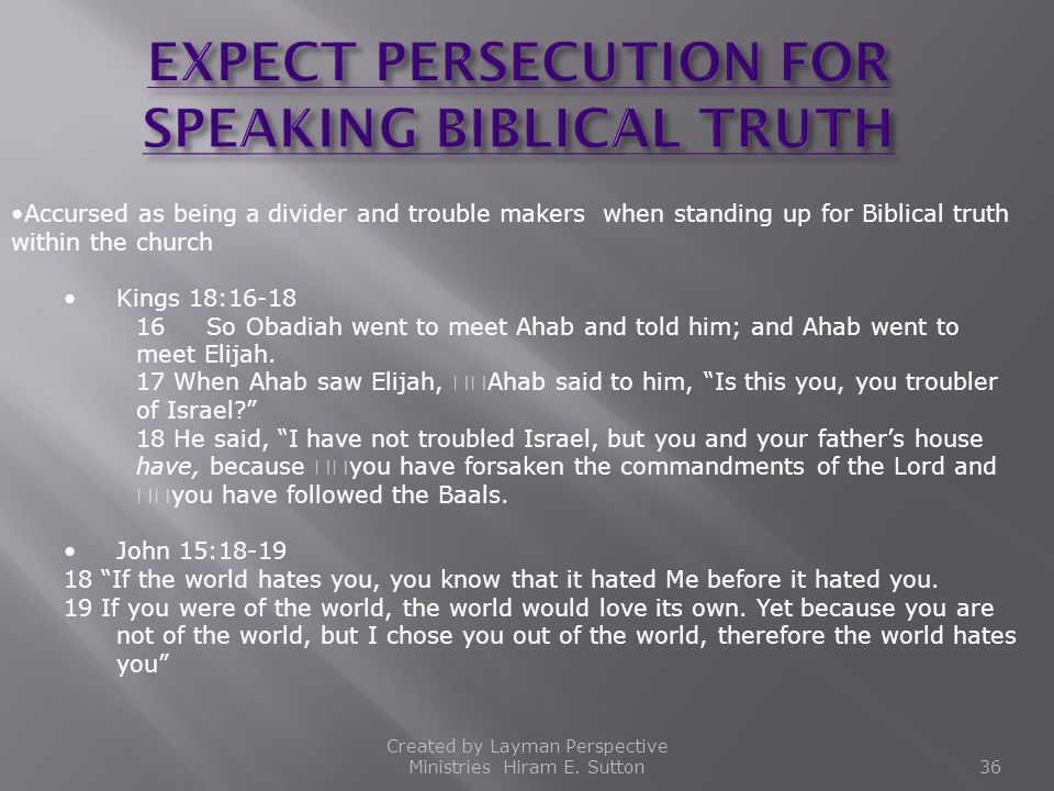 EXPECT PERSECUTION FOR SPEAKING BIBLICAL TRUTH