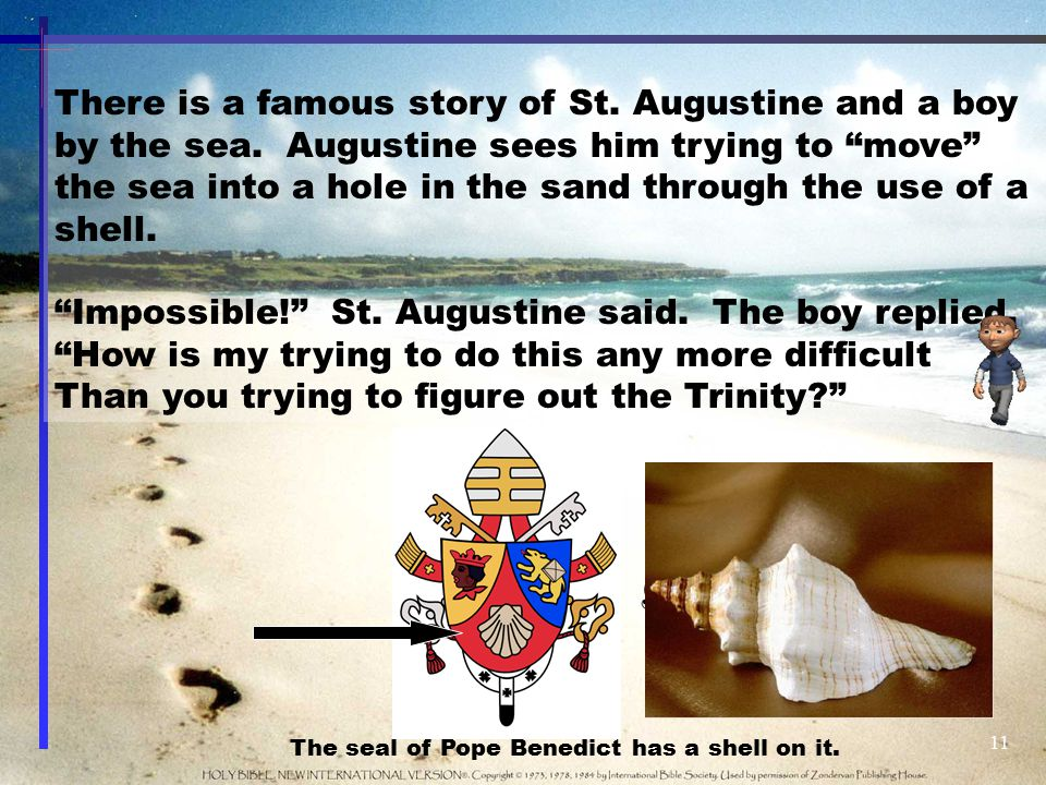 Impossible! St. Augustine said. The boy replied,