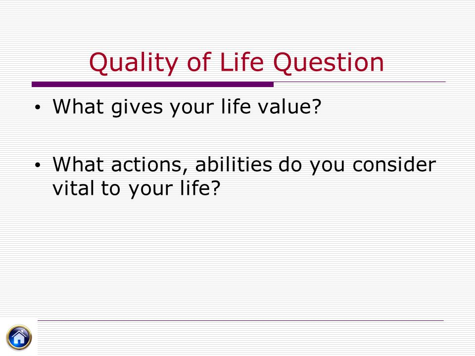 Quality of Life Question