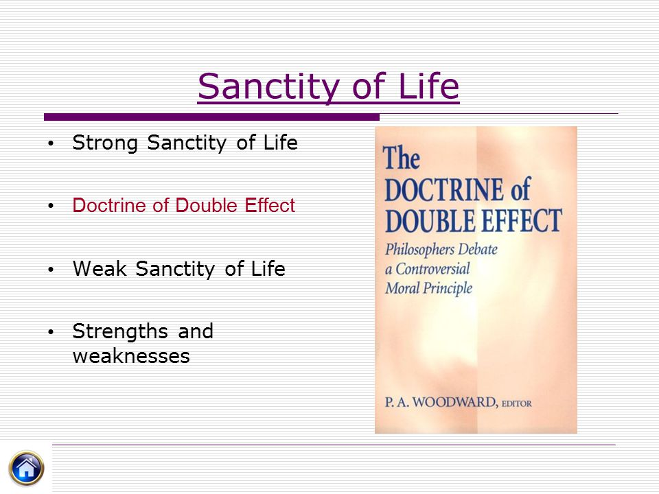Sanctity of Life Strong Sanctity of Life Doctrine of Double Effect