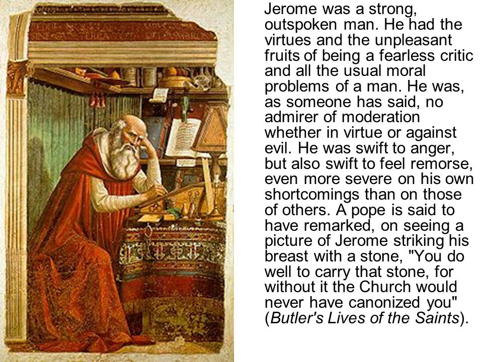 Jerome was a strong, outspoken man
