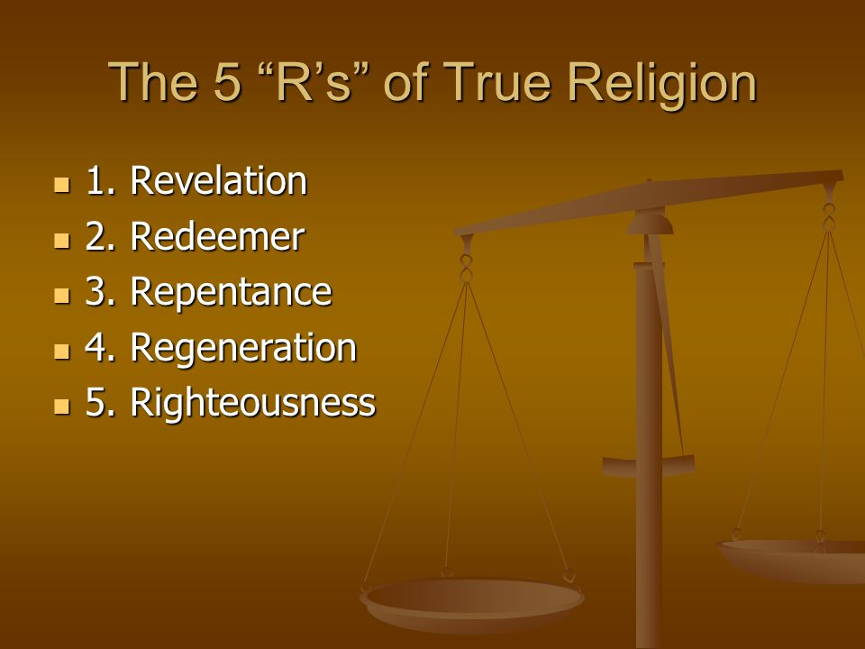 The 5 R's of True Religion