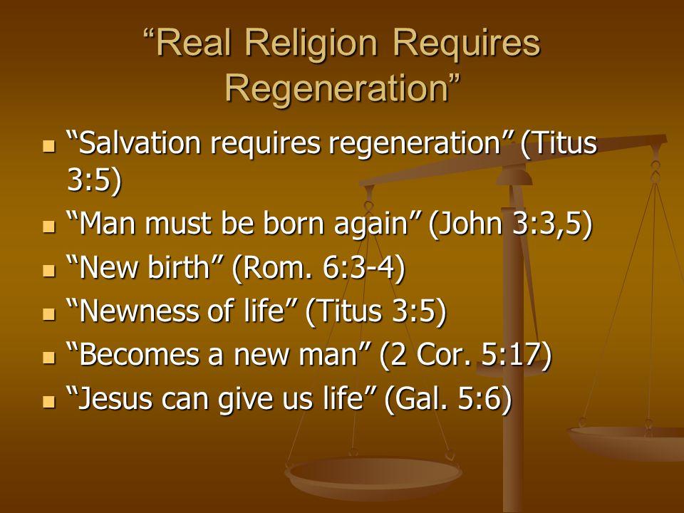 Real Religion Requires Regeneration