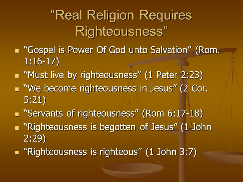 Real Religion Requires Righteousness