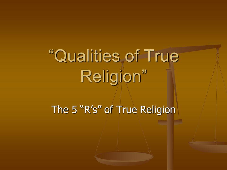 Qualities of True Religion
