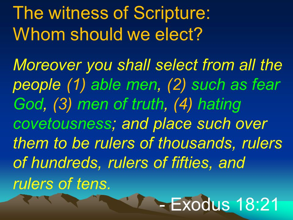 The witness of Scripture: Whom should we elect