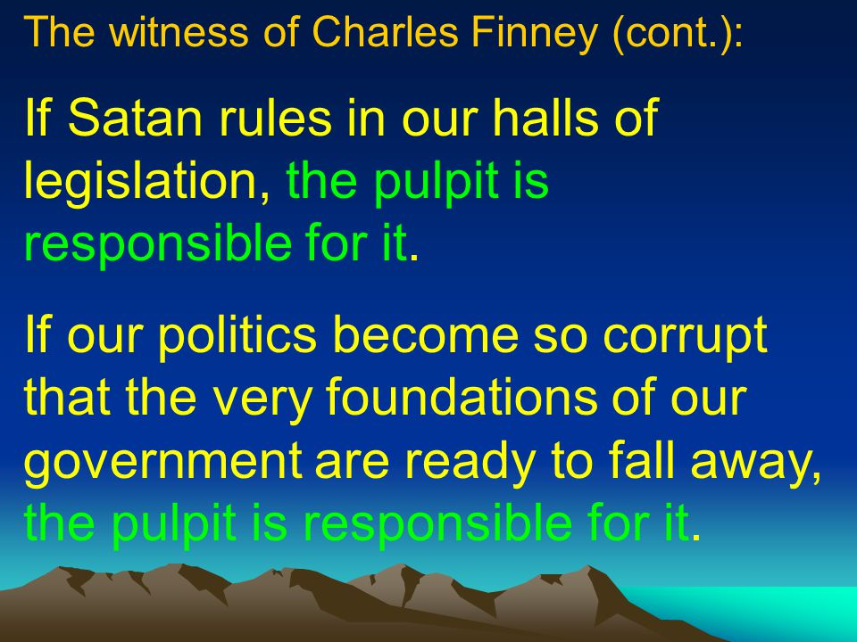The witness of Charles Finney (cont.):