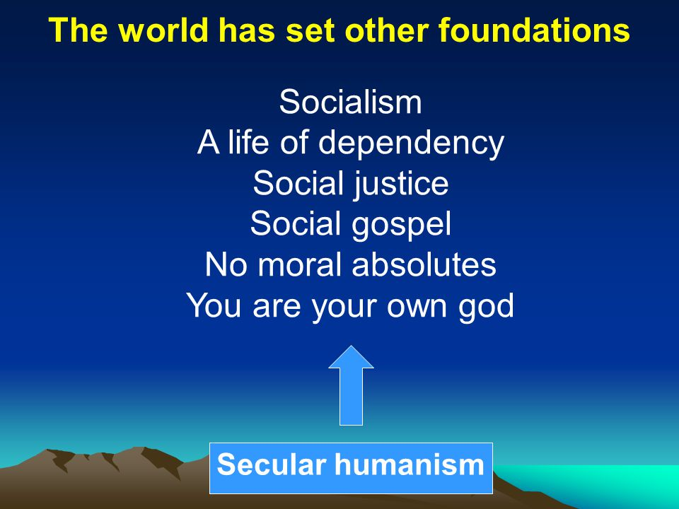 The world has set other foundations