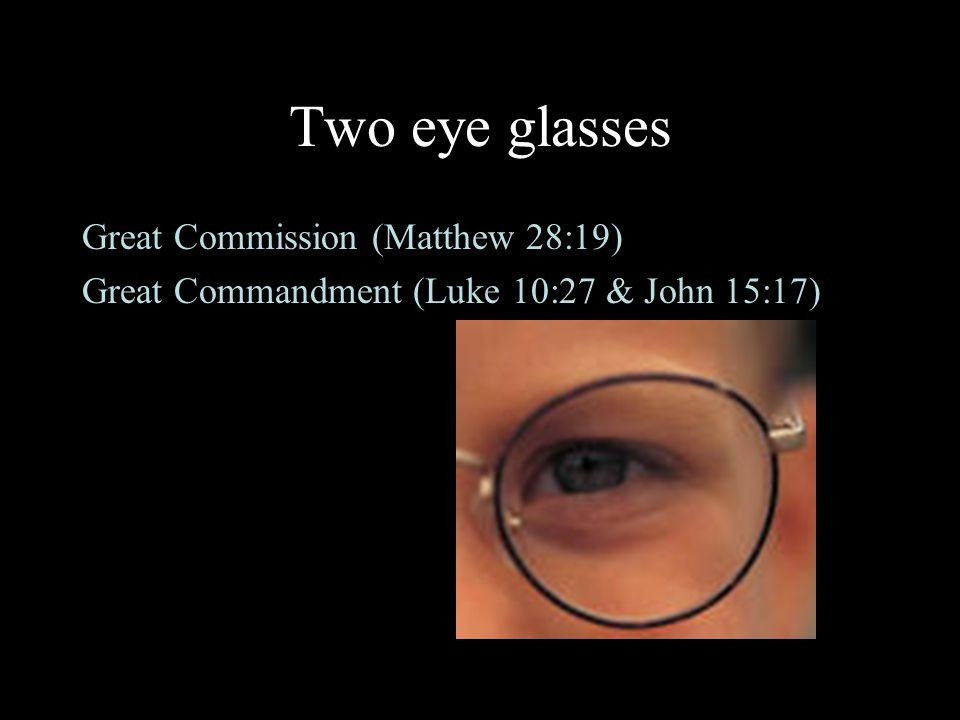 Two eye glasses Great Commission (Matthew 28:19)