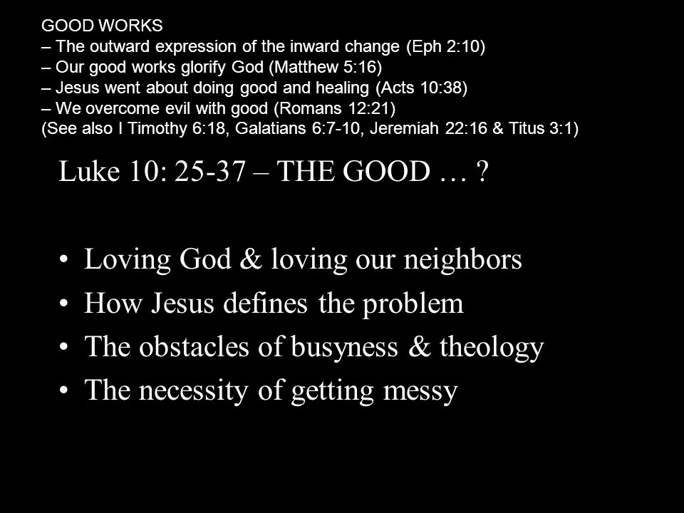 Loving God & loving our neighbors How Jesus defines the problem