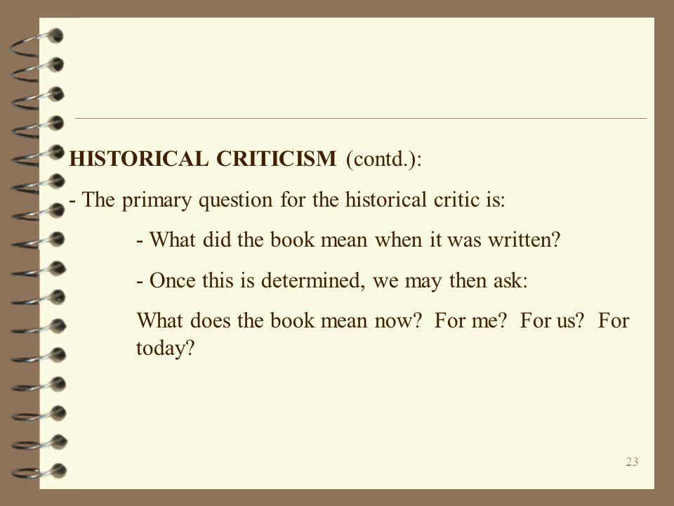 HISTORICAL CRITICISM (contd.):