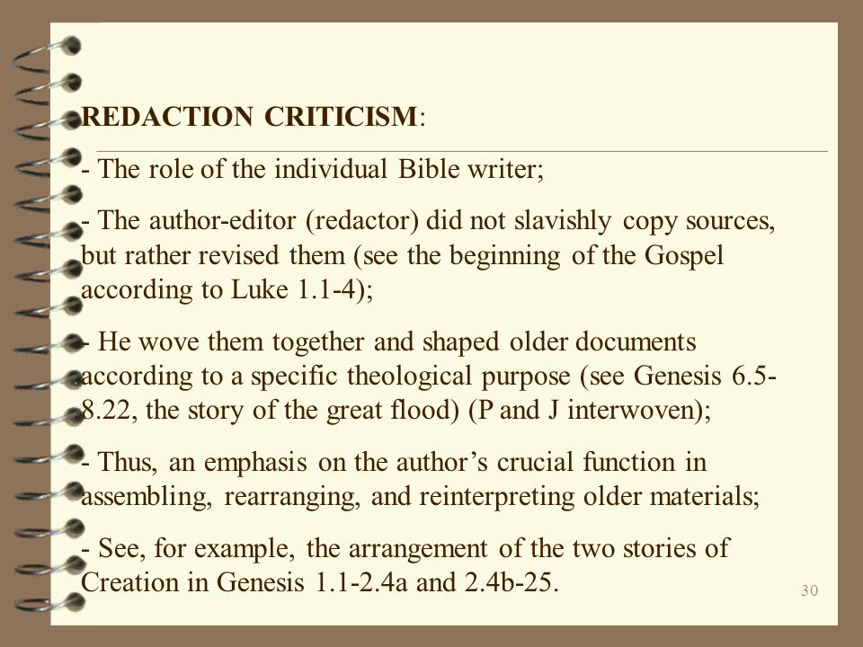 REDACTION CRITICISM: - The role of the individual Bible writer;