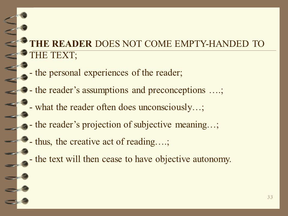 THE READER DOES NOT COME EMPTY-HANDED TO THE TEXT;