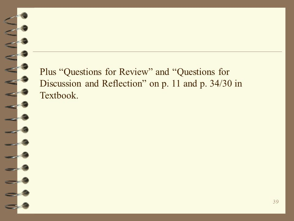 Plus Questions for Review and Questions for Discussion and Reflection on p.