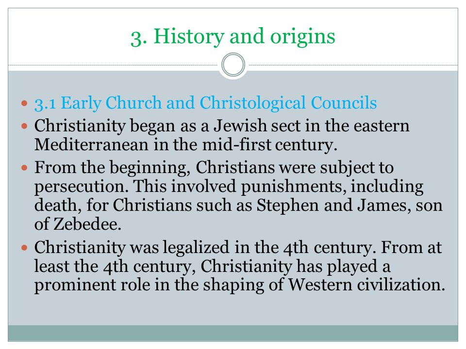 3. History and origins 3.1 Early Church and Christological Councils
