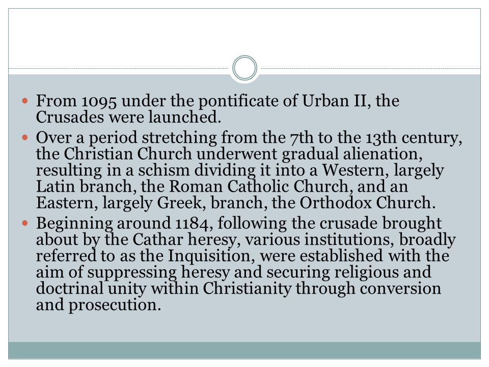 From 1095 under the pontificate of Urban II, the Crusades were launched.