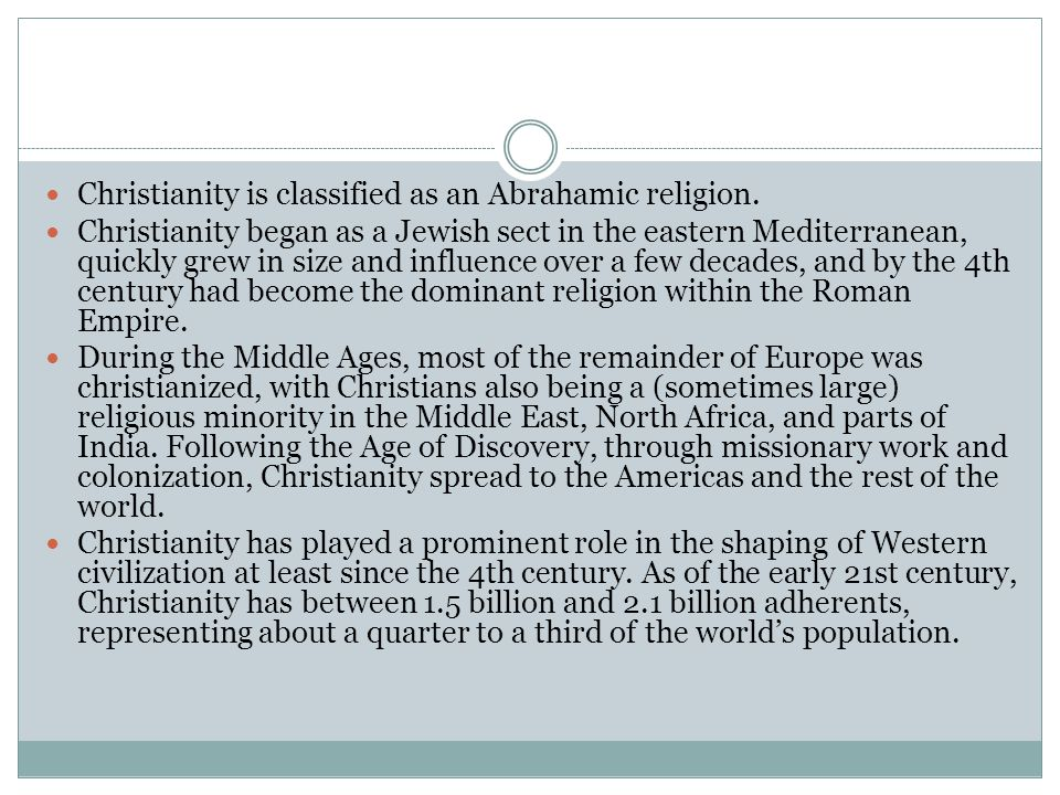 Christianity is classified as an Abrahamic religion.