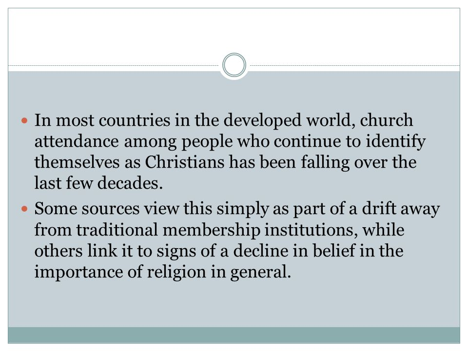In most countries in the developed world, church attendance among people who continue to identify themselves as Christians has been falling over the last few decades.