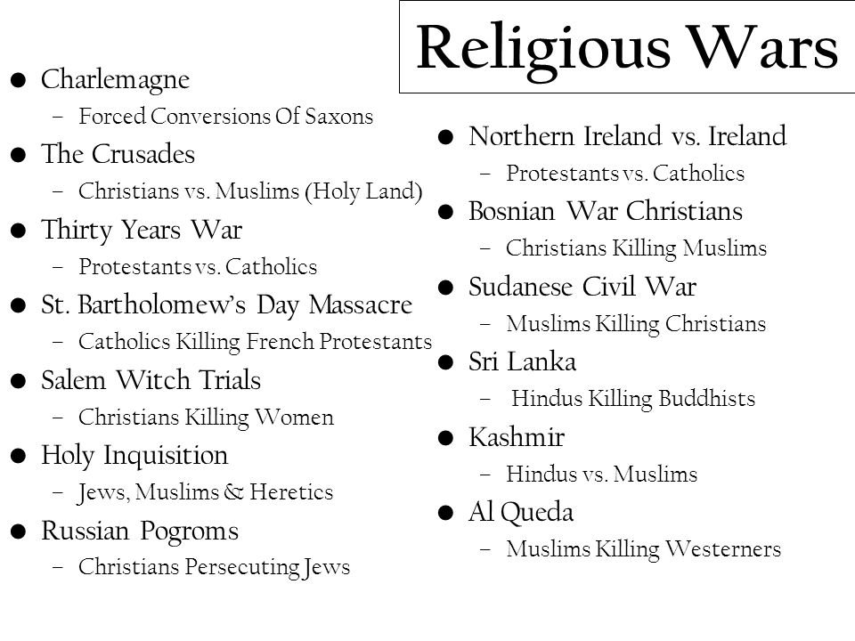 Religious Wars Charlemagne The Crusades Northern Ireland vs. Ireland
