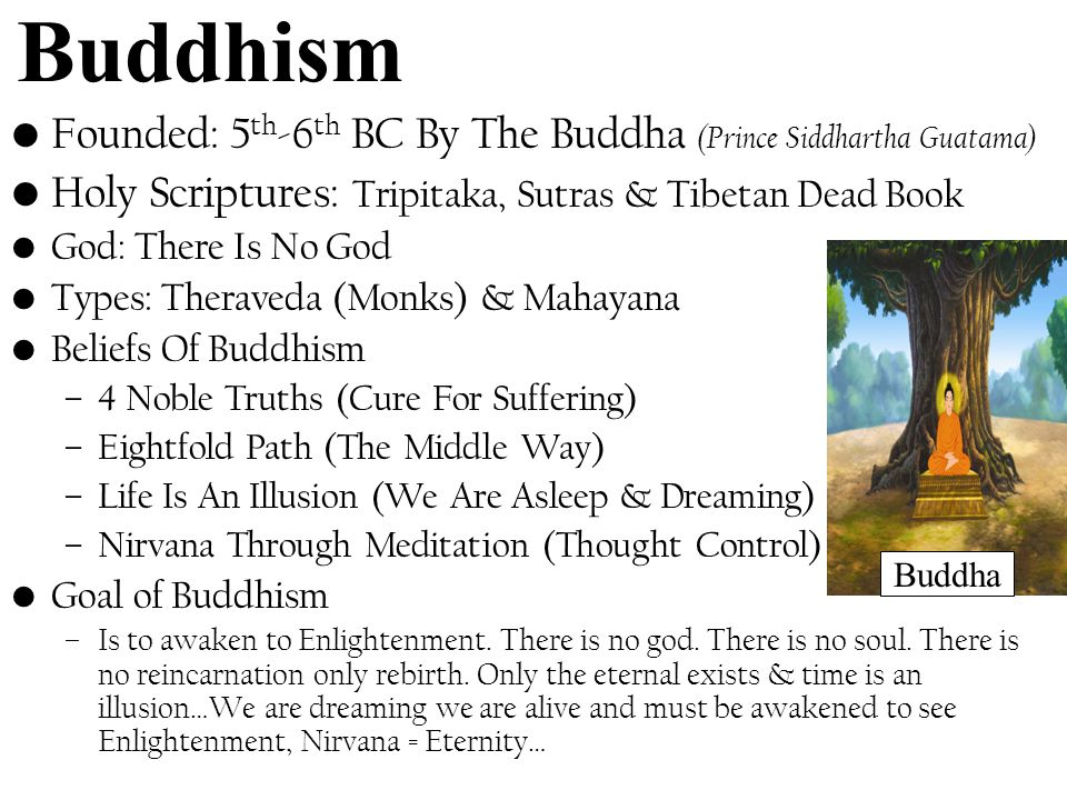 Buddhism Founded: 5th-6th BC By The Buddha (Prince Siddhartha Guatama)