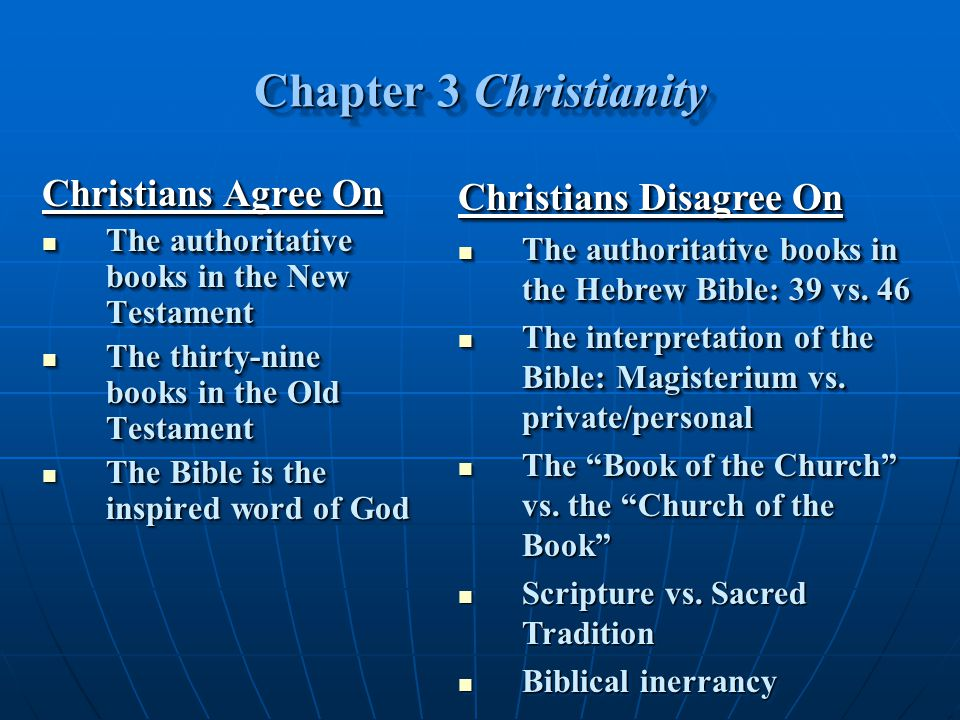 Chapter 3 Christianity Christians Agree On Christians Disagree On