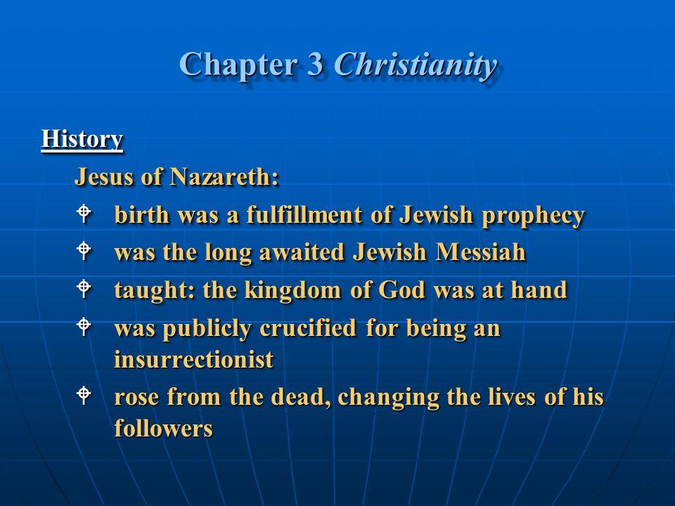 Chapter 3 Christianity History Jesus of Nazareth: