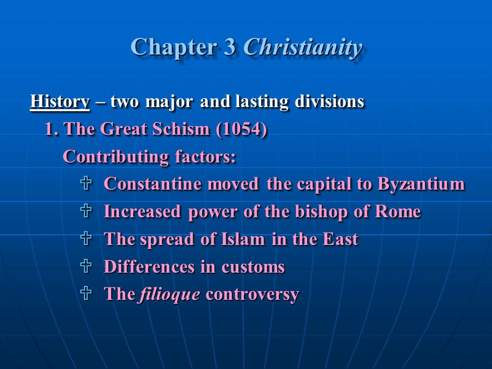 Chapter 3 Christianity History – two major and lasting divisions