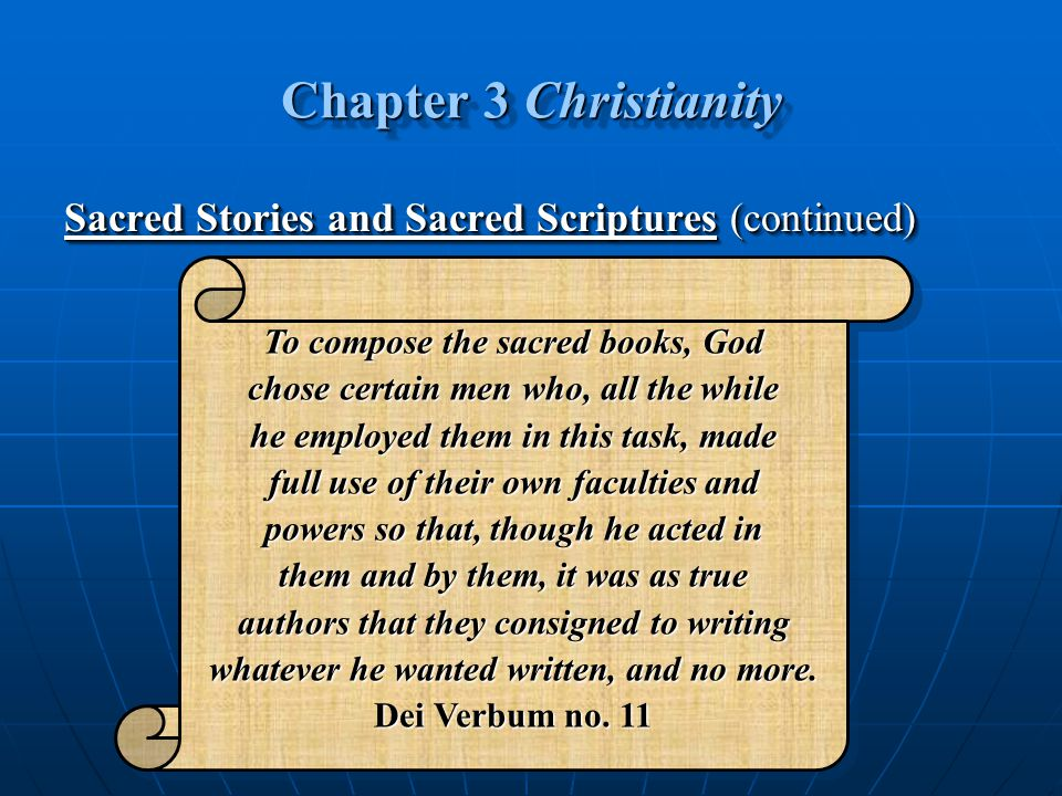 Chapter 3 Christianity Sacred Stories and Sacred Scriptures (continued) To compose the sacred books, God.
