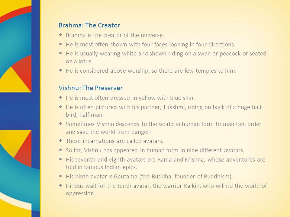 Brahma: The Creator Vishnu: The Preserver