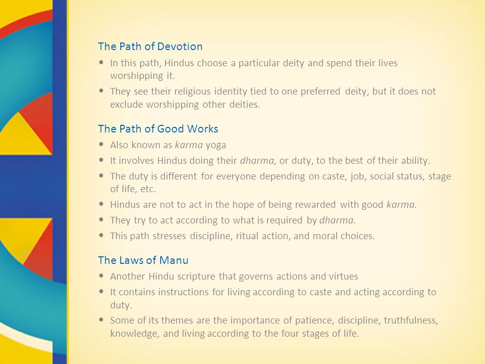 The Path of Devotion The Path of Good Works The Laws of Manu