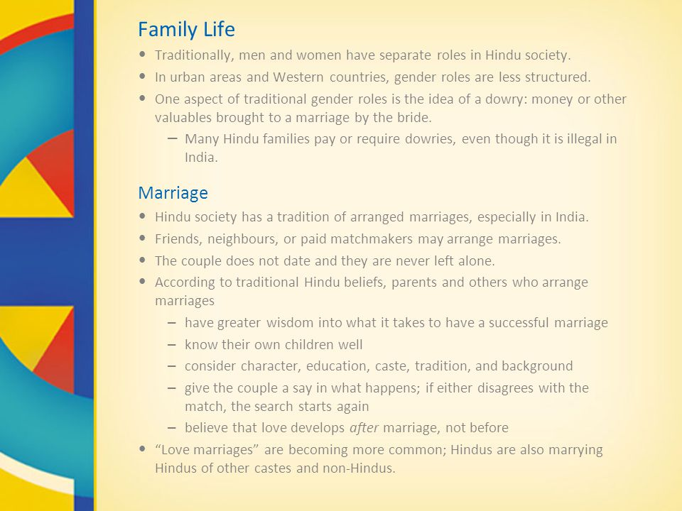 Family Life Traditionally, men and women have separate roles in Hindu society.