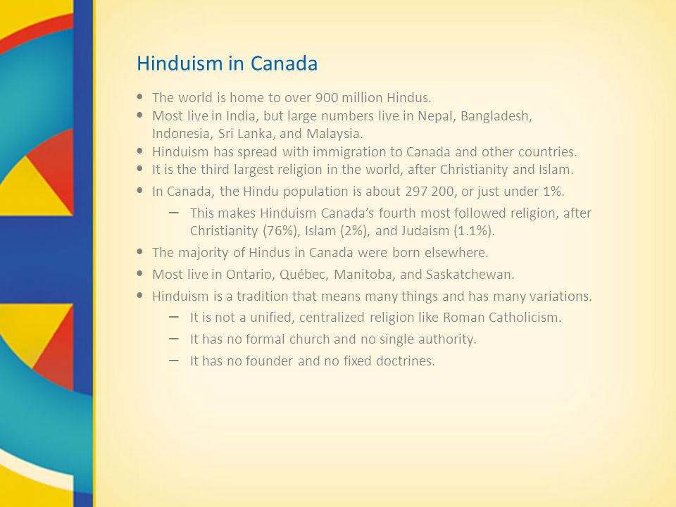 Hinduism in Canada The world is home to over 900 million Hindus.