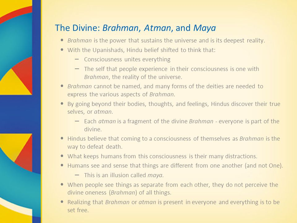 The Divine: Brahman, Atman, and Maya