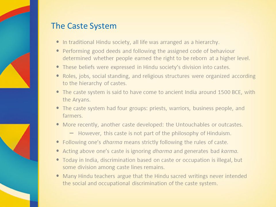 The Caste System In traditional Hindu society, all life was arranged as a hierarchy.