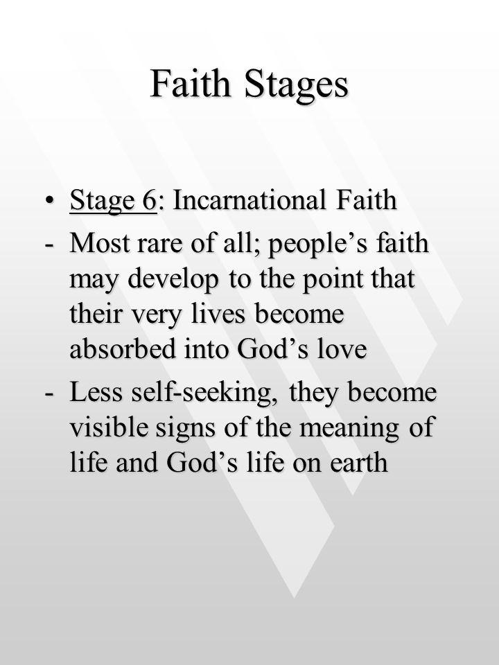 Faith Stages Stage 6: Incarnational Faith