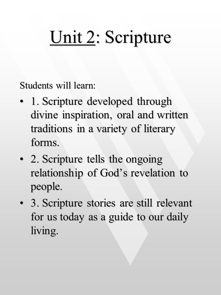 Unit 2: Scripture Students will learn:
