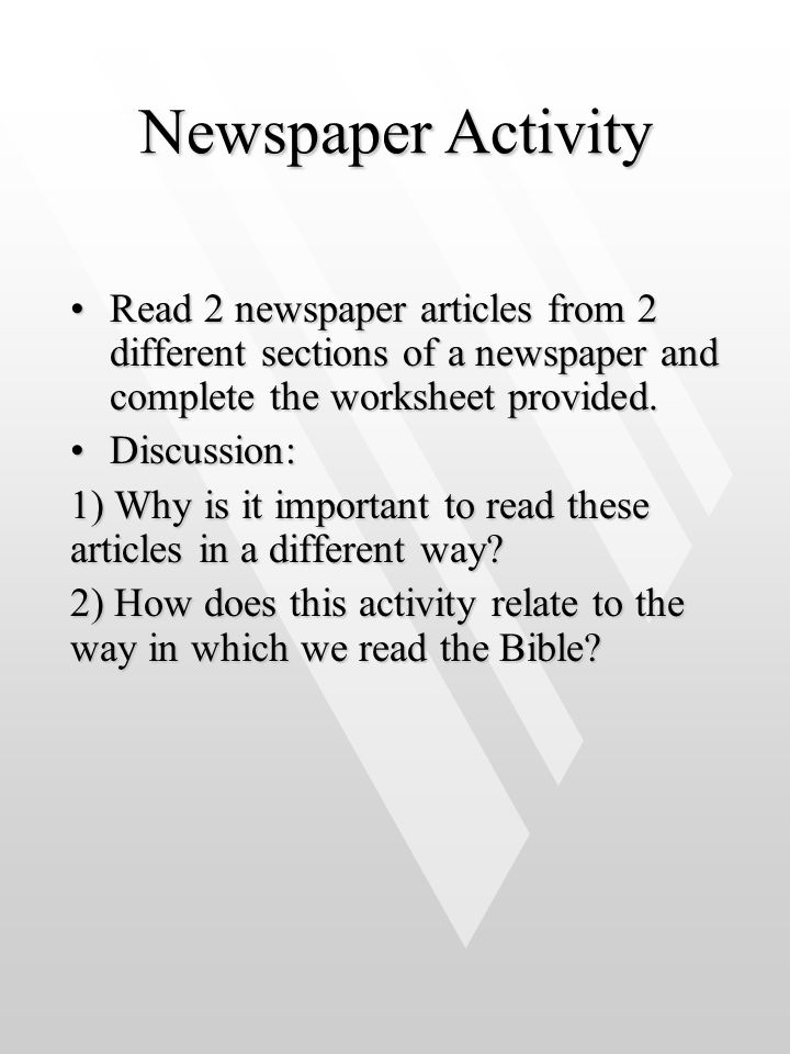 Newspaper Activity Read 2 newspaper articles from 2 different sections of a newspaper and complete the worksheet provided.
