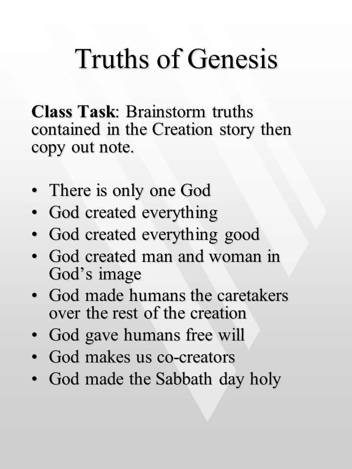 Truths of Genesis Class Task: Brainstorm truths contained in the Creation story then copy out note.