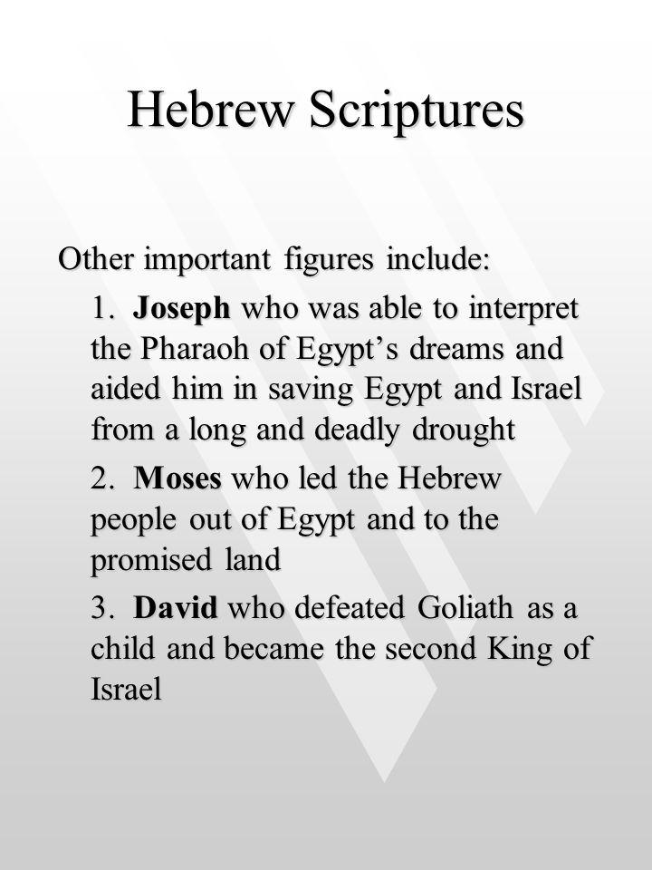 Hebrew Scriptures Other important figures include: